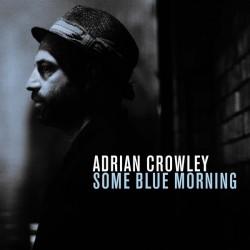 Crowley Adrian – Some Blue Morning|2014     CHEM212