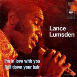 Lumsden Lance ‎– I&8217m In Love With You / Roll Down Your Hair|1973   CBS ‎– S 3136