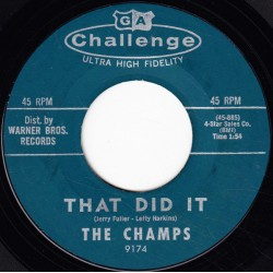 Champs The – That Did It /...