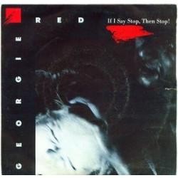 Georgie Red – If I Say Stop, Then Stop!|1985    Dum Dum Records – DUM 133 210