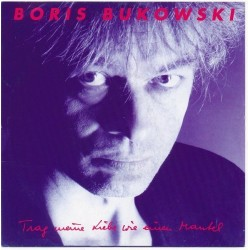 Bukowski Boris – Trag Meine Liebe Wie Einen Mantel|1989    EMI Austria – 12 C 006 &8211 1334617