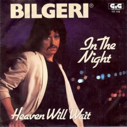 Bilgeri ‎– In The Night / Heaven Will Wait|1981 GIG 111 116