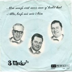 3 Mecky's – Ma Was Erst Was Ma G'habt Hat|1970