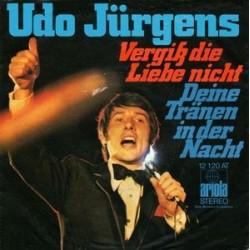 Jürgens Udo – Vergiß Die Liebe Nicht|1972 Ariola – 12 120 AT