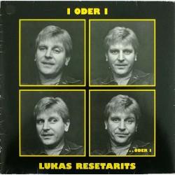 Resetarits Lukas – I Oder...
