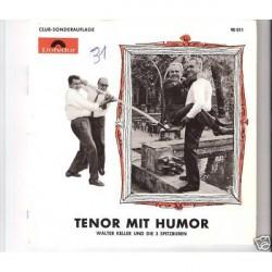 Keller Walter und die 3 Spitzbuben-Tenor mit Humor |Polydor 90011