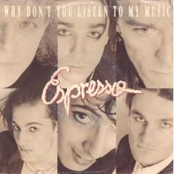 Espresso – Why Don&8217t You Listen To My Music 1989    EMI  Austria – 12 C 006-1334497