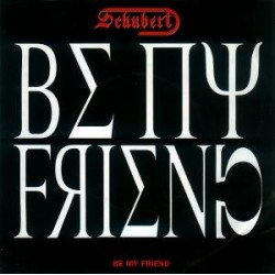 Schubert – Be My Friend|1992 AMS Productions 45150