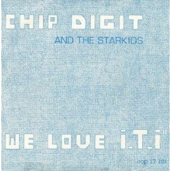 Chip Digit And The Starkids ‎– We Love »I. T. I.|1982    COP Records ‎– cop 17 121