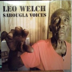 Welch ‎Leo – Sabougla Voices|2014    Big Legal Mess Records	BLM0288