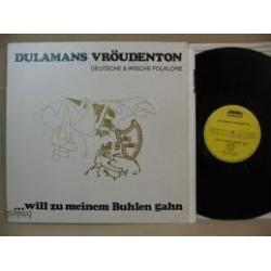 Dulamans Vröudenton – &8230Will Zu Meinen Buhlen Gahn 1983    Domino 840171