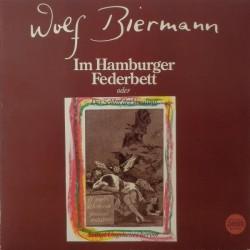 Biermann Wolf – Im Hamburger Federbett (Oder Der Schlaf Der Vernunft Bringt Ungeheuer Hervor)|1983 Musikant 1C 066 1652171