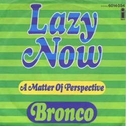 Bronco ‎– Lazy Now|1970...