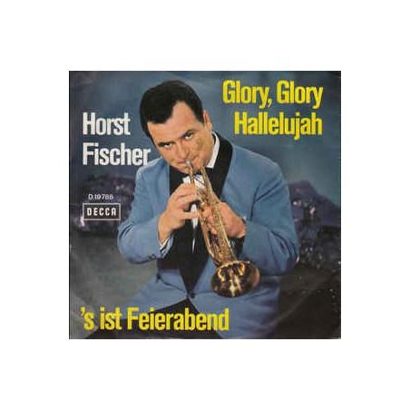 Fischer Horst - Glory, Glory Hallelujah / s Ist