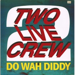 Two Live Crew  ‎– Do Wah...