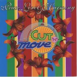 Cut 'N' Move – Peace, Love...