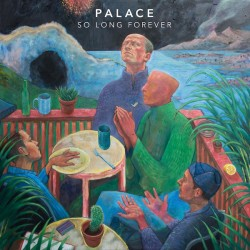 Palace – So Long...
