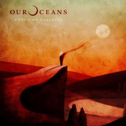 Our Oceans – While Time...