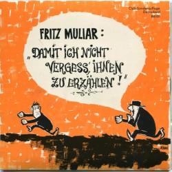 Muliar Fritz – Damit Ich...