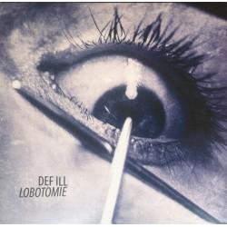 Def Ill – Lobotomie  2021...