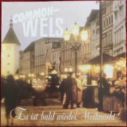 Common-Wels – Es Ist Bald...