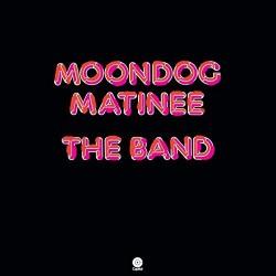 Band The – Moondog Matinee...