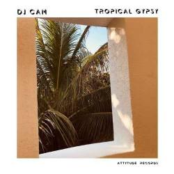 DJ Cam – Tropical Gypsy...