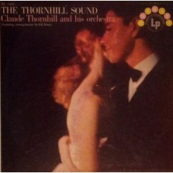 Thornhill Claude and His Orchestra ‎– The Thornhill Sound|Columbia ‎– HL 7088