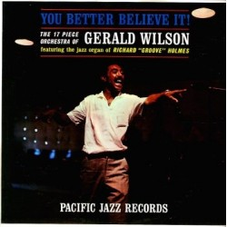 Wilson Gerald -The 17 Piece Orchestra Of ‎– You Better Believe It!|1961   Pacific Jazz Records ‎– PJ 34