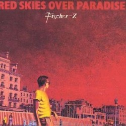 Fischer-Z – Red Skies Over Paradise 1981        Liberty1C 064-83 100