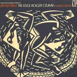 Wobble Jah &8211 The Edge-Holger Czukay ‎– Snake Charmer|1983     Island Records	IMA 1