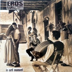 Ramazzotti Eros – In Certi Momenti|1987         Hispavox560-7 48722 1