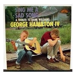 Hamilton George IV ‎– Sing Me A Sad Song (A Tribute To Hank Williams)|1958 Stetson HAT 3124