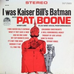 Boone ‎Pat – I Was Kaiser Bill´s Batman|1967    	Dot Records	DLP 3805