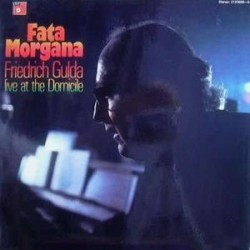 Gulda Friedrich ‎– Fata Morgana (Live At The Domicile)|1971 MPS Records 21 20886-9