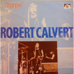 Calvert Robert ‎– Hype|1989 See For Miles Records Ltd. ‎– SEE 278
