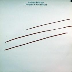 Roidinger Adelhard – Computer & Jazz Project I|1984 Thein – TH 100384