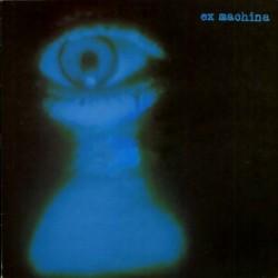 Ex Machina – Ex Machina|1992    CCP Records – 100 101