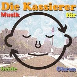 Kassierer Die – Musik Für Beide Ohren|1999       Teenage Rebel RecordsTR 089