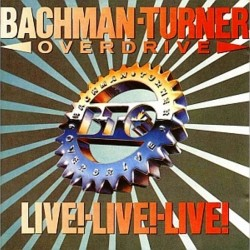 Bachman-Turner Overdrive ‎– Live! Live! Live!|1986 INT 147.725