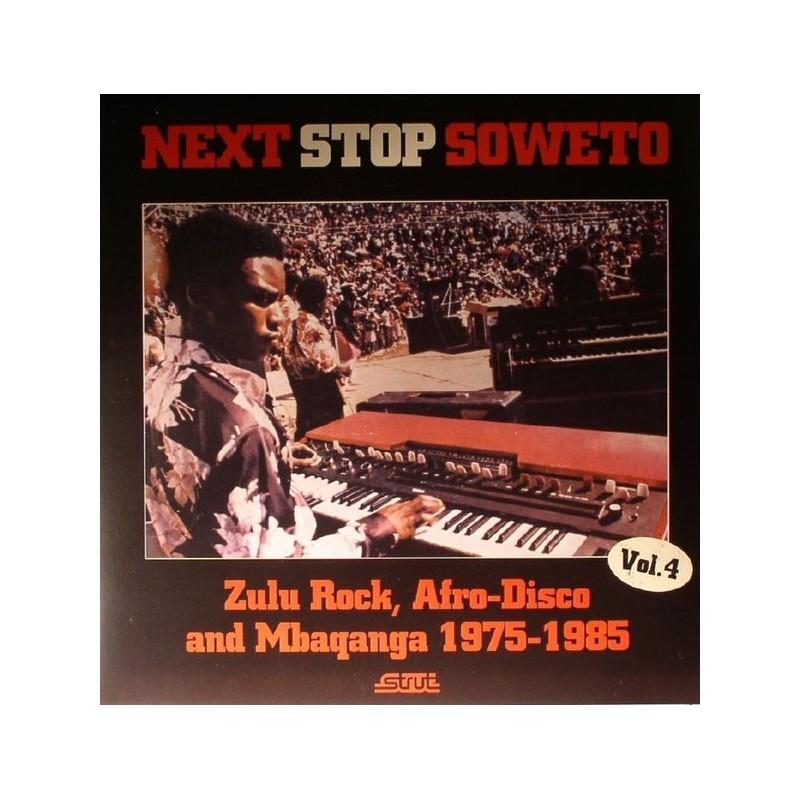 Various – Next Stop Soweto Vol 4: Zulu Rock, Afro-Disco & Mbaqanga 1975-1985|2015 Strut – STRUT 121LP