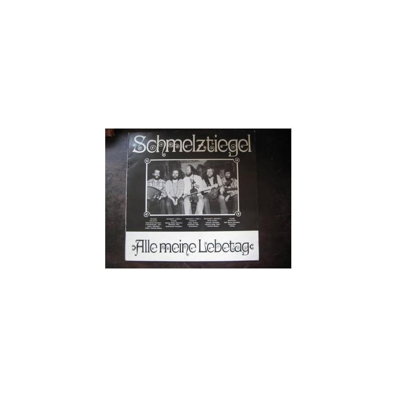 Schmelztiegel – Alle Meine Lebetag|1980 Eulenspiegel – EULP 1020