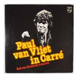 Vliet Paul van / Rob van Kreeveld Kwartet  ‎– In Carré|1977    Philips ‎– 6641 677