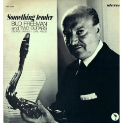 Freeman Bud and George Barnes And Carl Kress ‎– Something Tender|1963 UAJS 15033