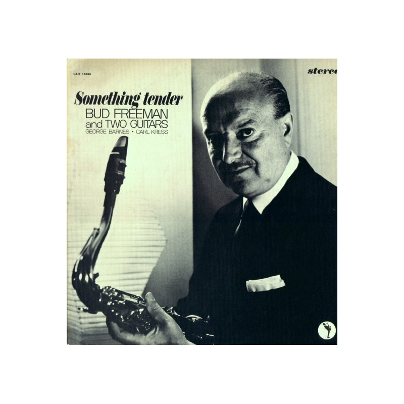 Freeman Bud and George Barnes And Carl Kress – Something Tender|1963 UAJS 15033