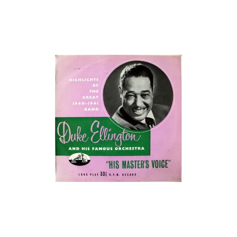 Ellington Duke and His Famous Orchestra ‎– Highlights 1940 (Highlights Of The Great 1940-1941 ) |1955 His Master&8217s Vo