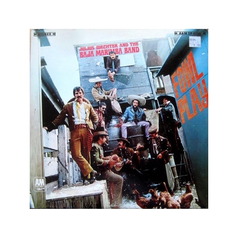 Wechter Julius and The Baja Marimba Band – Fowl Play|1967 A&M Records SP 4136