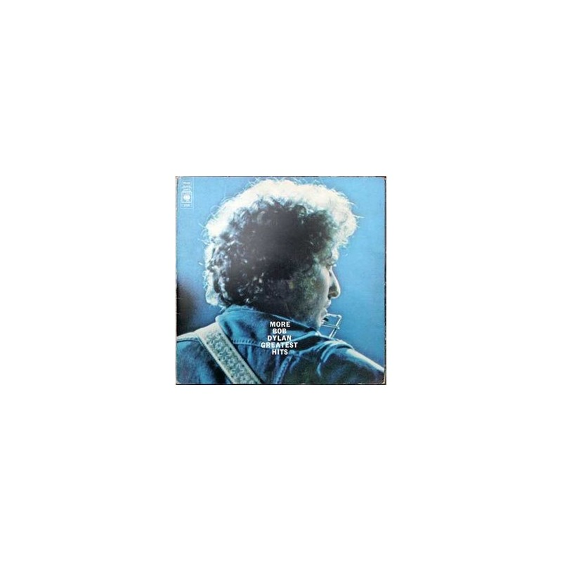 Dylan ‎Bob – More Bob Dylan Greatest Hits|1971   CBS ‎– 67239