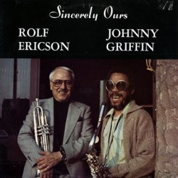 Ericson Rolf - Johnny Griffin ‎– Sincerely Ours|1978 Four Leaf Records FLC 5027