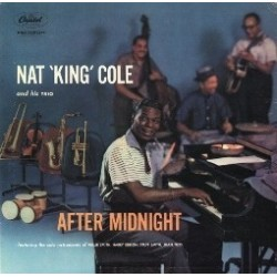 Cole Nat 'King' And His Trio – After Midnight - Complete Session|1956/2006 – PPAN W782-2LP- Remastered, 180g-sealed